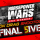 $10K Drag Shootout: Announcing The Final Five!